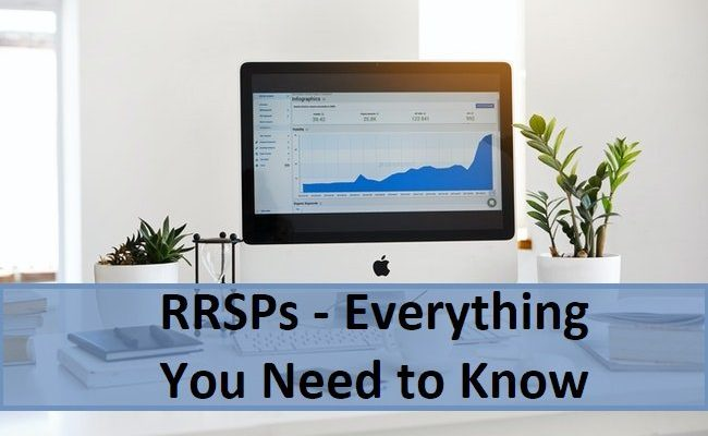 Everything You Need to Know about RRSPs