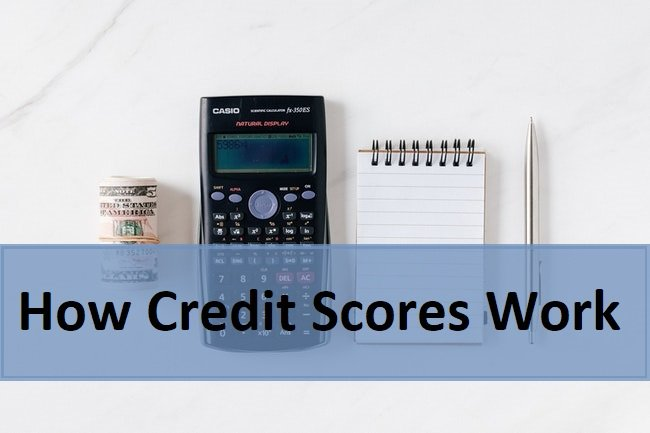 how to credit scores work